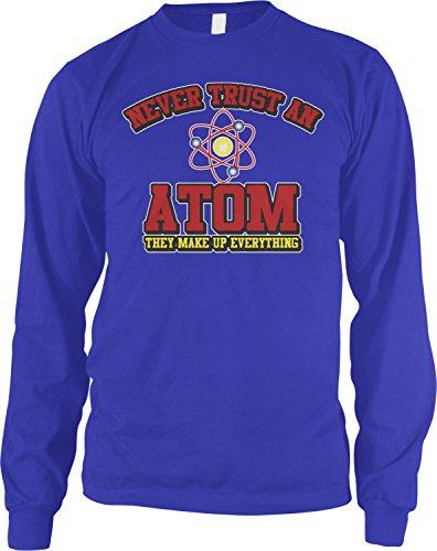 Amdesco Men's Never Trust an Atom They Make Everything Up Long Sleeve Shirt, Royal Blue Small