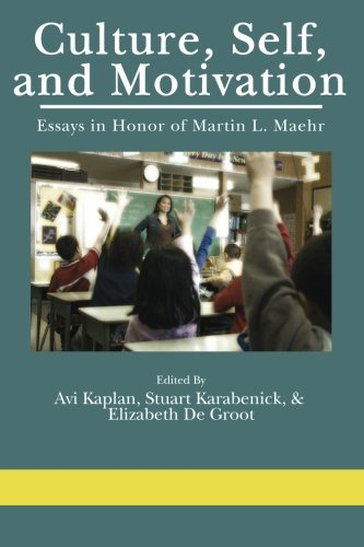 Culture, Self, and, Motivation: Essays in Honor of Martin L. Maehr
