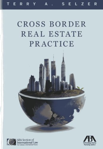 Cross Border Real Estate Practice Terry A. Selzer