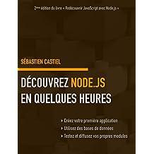 Découvrez Node.js en quelques heures (French Edition)