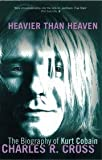 img - for Heavier Than Heaven by Kurt Cobain book / textbook / text book
