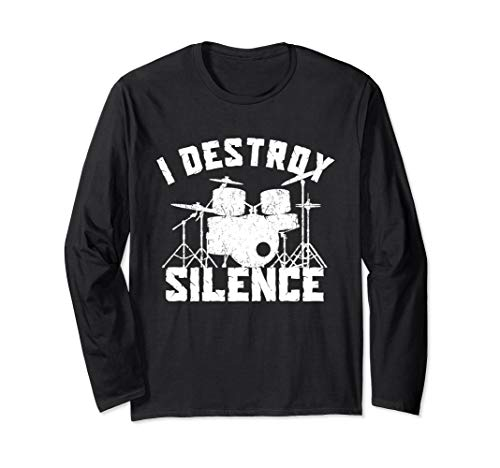 - I Destroy Silence Funny Loud Drummer Long Sleeve T-Shirt
