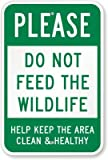 """Please Do Not Feed The Wildlife, Help Keep The Area Clean & Healthy Sign, 18"""" x 12"""""""