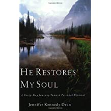 He Restores My Soul: A Forty-Day Journey Toward PersonalRenewal