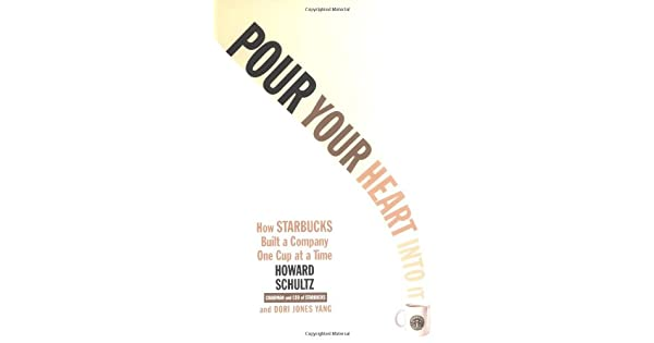 Pour your heart into it how starbucks built a company one cup at a pour your heart into it how starbucks built a company one cup at a time livros na amazon brasil 8601400745151 fandeluxe Images