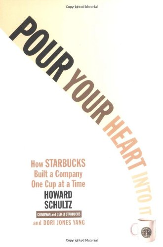 Pdf Memoirs Pour Your Heart Into It: How Starbucks Built a Company One Cup at a Time