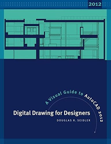- Digital Drawing for Designers: A Visual Guide to AutoCAD 2012