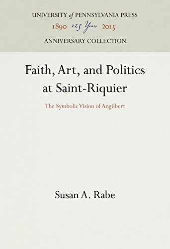 Faith, Art, and Politics at Saint-Riquier: The Symbolic Vision of Angilbert (The Middle Ages Series)