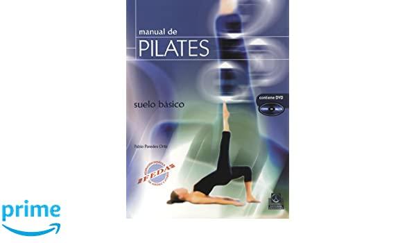 Manual de pilates. Suelo basico (color + DVD) (Spanish ...