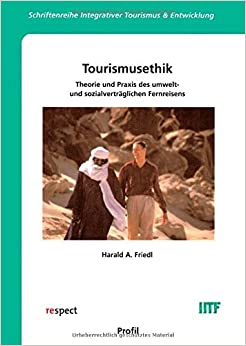 Tourismusethik. by Harald A. Friedl (2002-12-31)