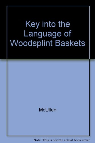 Key into the Language of Woodsplint Baskets by Brand: Inst for Amer Indian Studies