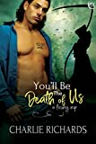 You'll be the Death of Us (A Loving Nip Book 17)