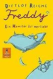 Freddy. Ein Hamster ist verliebt: Roman (Gulliver)