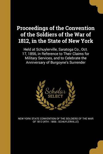 Read Online Proceedings of the Convention of the Soldiers of the War of 1812, in the State of New York pdf