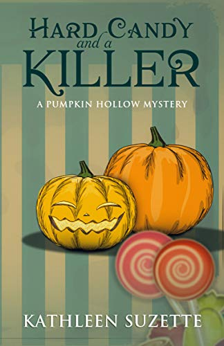 Hard Candy and a Killer: A Pumpkin Hollow