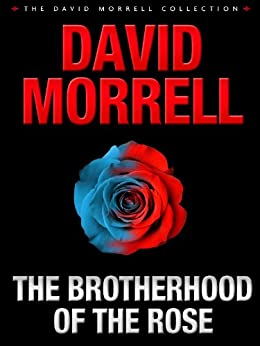 The Brotherhood of the Rose: A Novel (William Monk) by [Morrell, David]