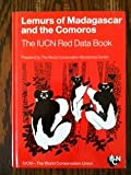 img - for Lemurs of Madagascar and the Comoros: The Iucn Red Data Book (Publication / Iucn-WWF Plants Conservation Programme) book / textbook / text book