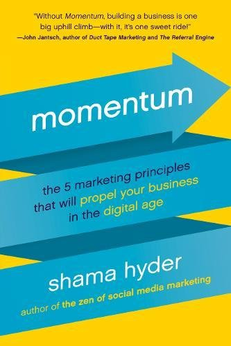 Momentum: The 5 Marketing Principles That Will Propel Your Business in the Digital Age pdf