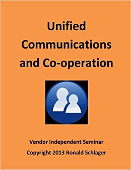 Unified Communications and Co-operation: Ronald Schlager