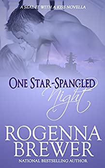 One Star-Spangled Night (A SEAL It With A Kiss Novella) by [Brewer, Rogenna]