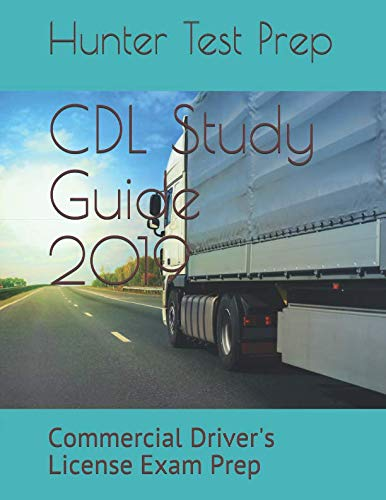 CDL Study Guide 2019: Commercial Driver's License Exam Prep (California Drivers License Test Questions And Answers)