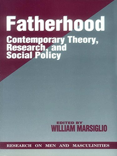 Download Fatherhood: Contemporary Theory, Research, and Social Policy (SAGE Series on Men and Masculinity) Pdf