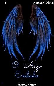 O Anjo Exilado: (Trilogia Caídos Livro 1)
