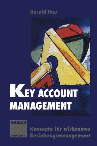 Key Account Management: Konzepte für wirksames Beziehungsmanagement (German Edition) Taschenbuch – 1. Januar 1994 Harald Rau Gabler Verlag 3409189076 Wirtschaft / Werbung