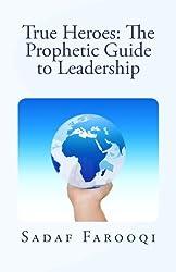 True Heroes: The Prophetic Guide to Leadership