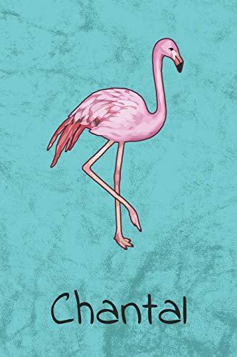 Chantal: Personalisiertes Flamingo Bullet Journal, Tage-/ Notizbuch | 120 Seiten | 6x9 Zoll Format (ca.DIN A5) | gepunket | dotted | punktkariert | dot grid (German Edition) ()