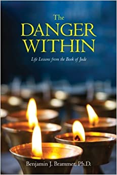 The Danger Within: Life Lessons from the Book of Jude