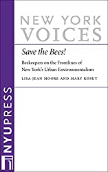 Save the Bees!: Beekeepers on the Frontlines of New York's Urban Environmentalism