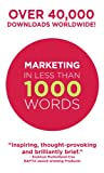 Now over 40,000 downloads worldwide!A book on marketing you can read in 15 minutes flat.In under 1000 words we explain the major principles of successful marketing - the absolute most important things you must understand to market your business succe...