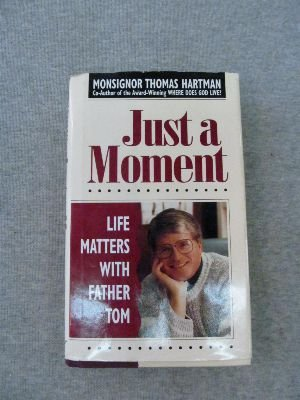 Just a Moment: Life Matters With Father Tom