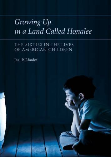Growing Up in a Land Called Honalee: The Sixties in the Lives of American Children by University of Missouri