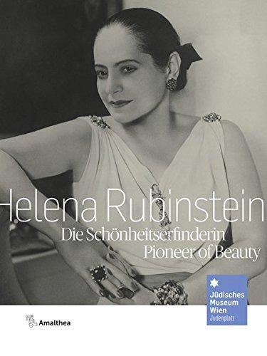 Helena Rubinstein: Die Schönheitserfinderin. Pioneer of Beauty