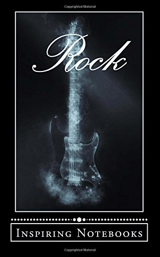 Rock: Inspirational & Artistic Notebooks, Diaries, Journals & Lyric Books for Musicians, Songwriters & Lyricists (100 Lined Pages 5 x 8)