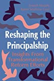 img - for Reshaping the Principalship: Insights From Transformational Reform Efforts book / textbook / text book