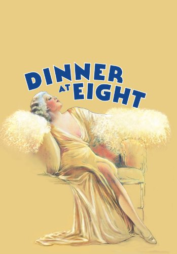 - Dinner at Eight (1933)