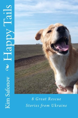 Download Happy Tails:: Dog Rescue Tales of Triumph from Ukraine pdf