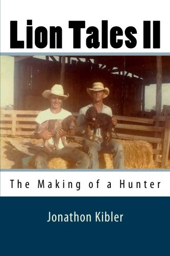 Lion Tales II: The Making of a Hunter (Volume 2)