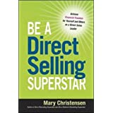 Be a Direct Selling Superstar: Achieve Financial Freedom for Yourself and Others as a Direct Sales Leader by Mary Christensen (2013-03-26)