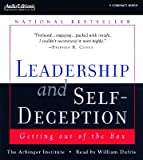 Leadership and Self-Deception: Getting Out of the Box [LEADERSHIP & SELF-DECEPTIO D]