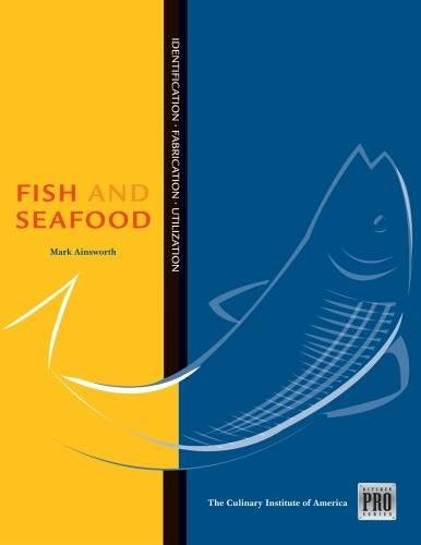 Kitchen Pro Series: Guide to Fish and Seafood Identification, Fabrication and Utilization by Culinary Institute of America, Mark Ainsworth
