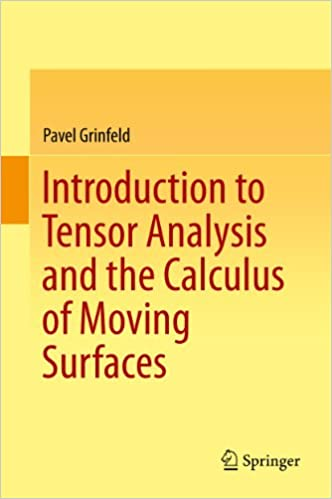Introduction to tensor analysis and the calculus of moving surfaces introduction to tensor analysis and the calculus of moving surfaces 2013 pavel grinfeld amazon fandeluxe Images