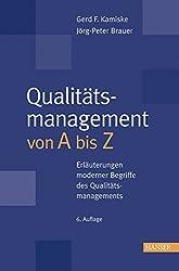 Qualitätsmanagement von A - Z: Erläuterungen moderner Begriffe des Qualitätsmanagements