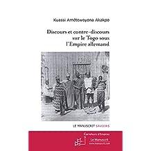 Discours et contre-discours sur le Togo sous l'empire allemand (Carrefours d'empires)