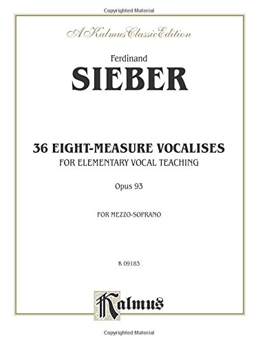 Snippets Printed (36 Eight-Measure Vocalises for Elementary Vocal Teaching, Opus 93, for Mezzo-Soprano)