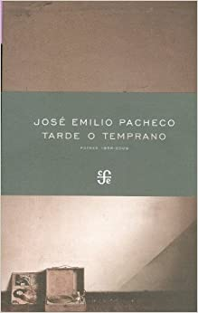 Tarde O Temprano: [Poemas 1958-2009] (Poesia (Linkgua))