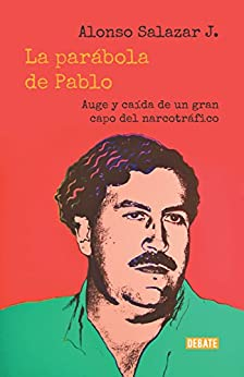 La parabola de Pablo Alonso Salazar J